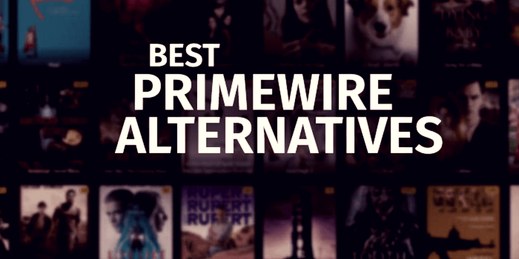 5 Best PrimeWire Alternatives