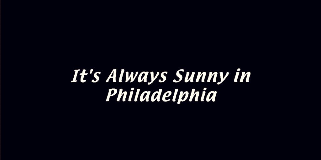 How To Watch It's Always Sunny in Philadelphia