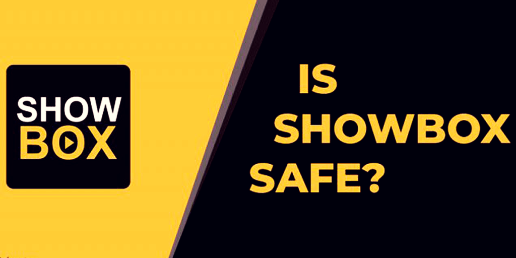 Is Showbox Safe To Use