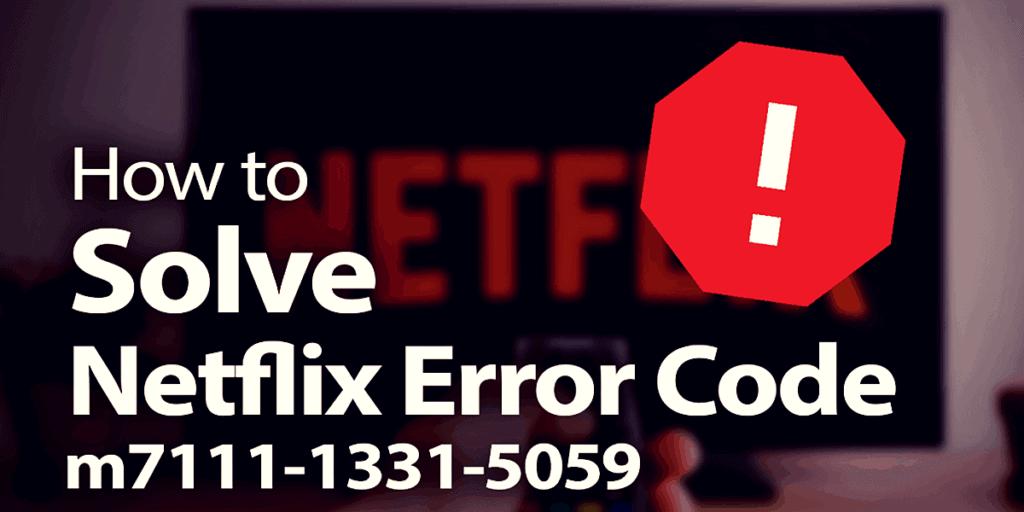 How to Fix Netflix Error Code m7111-5059